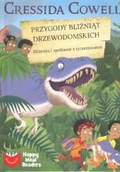 Okładka książki Przygody bliźniąt Drzewodomskich. Bliźnięta i spotkania z tyranozaurem Cressida Cowell