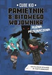 Okładka książki Pamiętnik 8-bitowego wojownika. Tom 6. Kuźnia przeznaczenia