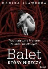 Okładka książki Balet, który niszczy Monika Sławecka