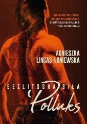 Okładka książki Polluks Agnieszka Lingas-Łoniewska