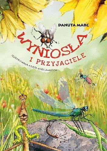 Okładka książki Wyniosła i przyjaciele Danuta Marć