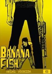 Okładka książki Banana Fish, Vol. 6 Akimi Yoshida
