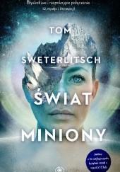 Okładka książki Świat miniony Tom Sweterlitsch