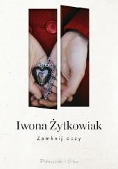 Okładka książki Zamknij oczy Iwona Małgorzata Żytkowiak