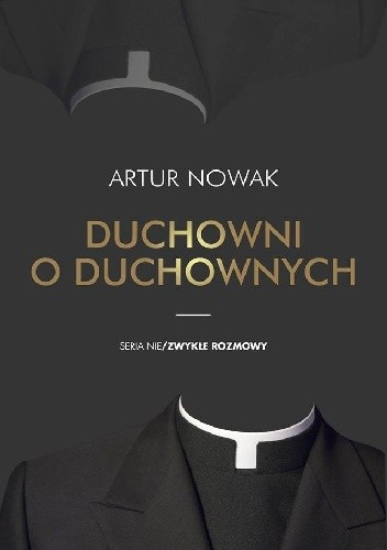 Okładka książki Duchowni o duchownych Artur Nowak