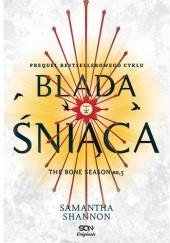 Okładka książki Blada Śniąca Samantha Shannon