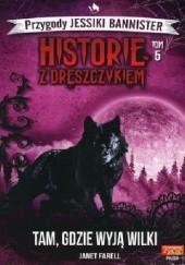 Okładka książki Tam, gdzie wyją wilki Janet Farell