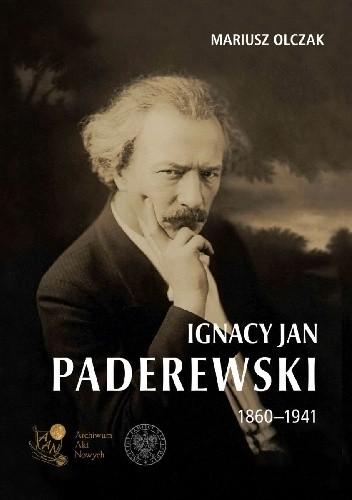 Okładka książki Ignacy Jan Paderewski 1860-1941 Mariusz Olczak