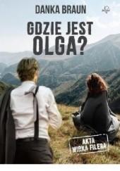 Okładka książki Gdzie jest Olga? Danka Braun