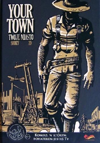 Okładka książki Your Town. Twoje miasto praca zbiorowa