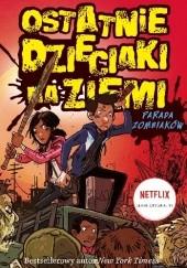 Okładka książki Ostatnie dzieciaki na Ziemi. Parada zombiaków Max Brallier