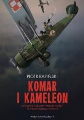 Okładka książki Komar i kameleon. Lwowskie eskadry towarzyszące w czasie pokoju i wojny Piotr Rapiński