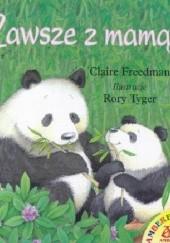 Okładka książki Zawsze z mamą Claire Freedman