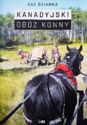 Okładka książki Kanadyjski obóz konny Kaz Dziamka