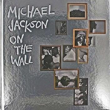 Okładka książki Michael Jackson: On The Wall Nicholas Cullinan,Margo Jefferson,Zadie Smith