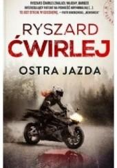 Okładka książki Ostra jazda Ryszard Ćwirlej