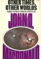 Okładka książki Other Times, Other Worlds John D. MacDonald