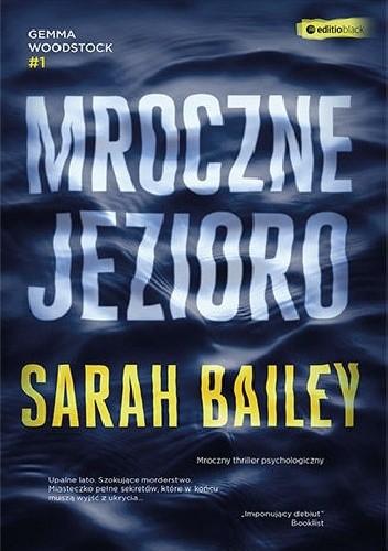 Okładka książki Mroczne jezioro Sarah Bailey