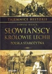 Okładka książki Tajemnice Historii #7 Słowiańscy królowie Lechii