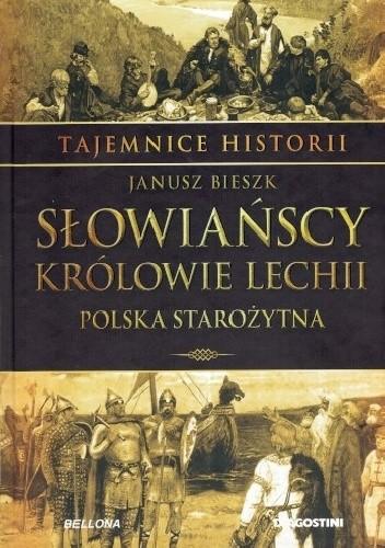 Okładka książki Tajemnice Historii #7 Słowiańscy królowie Lechii Janusz Bieszk