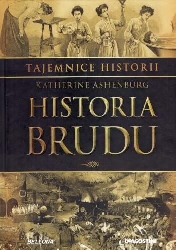 Okładka książki Tajemnice Historii #8 Historia brudu Katherine Ashenburg