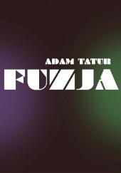 Okładka książki Fuzja Adam Tatur
