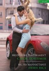 Okładka książki Hiszpański temperament, Bal na Manhattanie Carole Mortimer,Heidi Rice