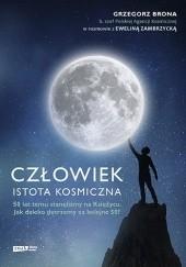 Okładka książki Człowiek. Istota kosmiczna Grzegorz Brona,Ewelina Zambrzycka
