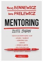 Okładka książki Mentoring. Złote zasady Maciej Bennewicz,Anna Prelewicz