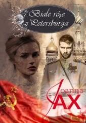 Okładka książki Białe róże z Petersburga Joanna Jax