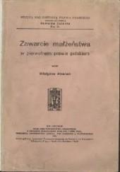 Okładka książki Zawarcie małżeństwa w pierwotnem prawie polskiem