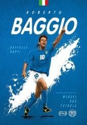 Okładka książki Roberto Baggio. Włoski bóg futbolu Raffaele Nappi