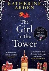 Okładka książki The Girl in the Tower Katherine Arden