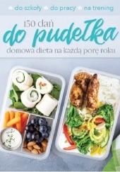 Okładka książki 150 dań do pudełka domowa dieta na każdą porę roku praca zbiorowa