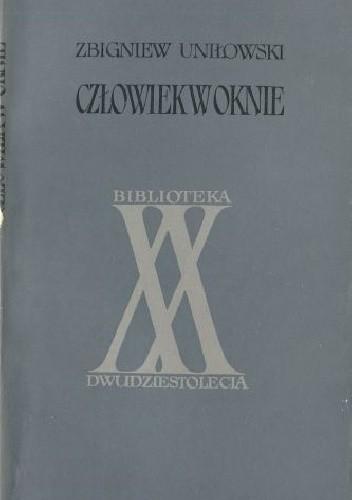 Okładka książki Człowiek w oknie Zbigniew Uniłowski
