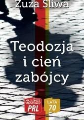 Okładka książki Teodozja i cień zabójcy Zuzanna Śliwa