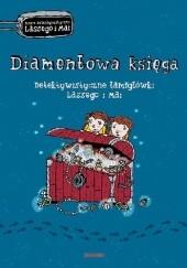 Okładka książki Diamentowa księga. Detektywistyczne łamigłówki Lassego i Mai Martin Widmark,Helena Willis