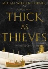 Okładka książki Thick As Thieves Megan Whalen Turner
