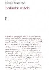 Okładka książki Berlińskie widoki Marek Zagańczyk