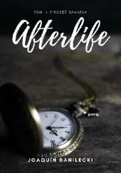 Okładka książki Afterlife. Tom II. Pieczęć Samaela Joaquín Danilecki