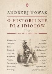 Okładka książki O historii nie dla idiotów Andrzej Nowak
