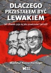 Okładka książki Dlaczego przestałem być lewakiem Manfred Kleine-Hartlage