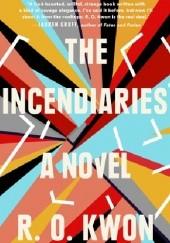 Okładka książki The Incendiaries R.O. Kwon