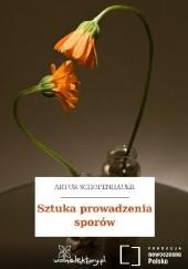 Okładka książki Sztuka prowadzenia sporów Arthur Schopenhauer