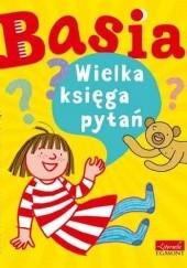 Okładka książki Basia. Wielka księga pytań Zofia Stanecka,Marianna Oklejak