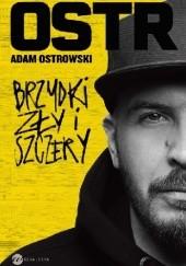 Okładka książki Brzydki, zły i szczery Adam Ostrowski