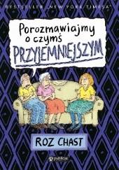 Okładka książki Porozmawiajmy o czymś przyjemniejszym Roz Chast
