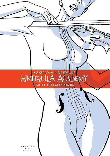 Okładka książki Umbrella Academy, tom 1: Suita Apokaliptyczna Gabriel Bá,Dave Stewart,Gerard Way