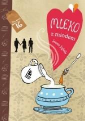 Okładka książki Mleko z miodem Joanna Jagiełło