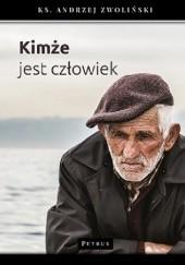 Okładka książki Kimże jest człowiek? Andrzej Zwoliński
